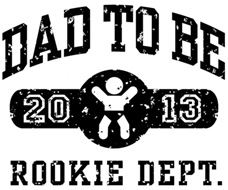Rookie Dad To Be 2013 t-shirt