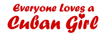 Everyone Loves a Cuban Girl t-shirt