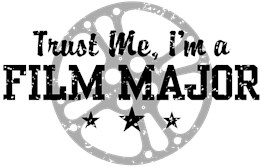 Trust Me I'm a Film Major t-shirts