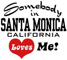 Somebody In Santa Monica Loves Me t-shirts