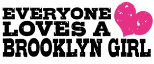 Everyone Loves a Brooklyn Girl t-shirts
