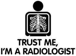 Trust Me I'm A Radiologist t-shirts