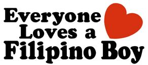 Everyone Loves a Filipino Boy t-shirts