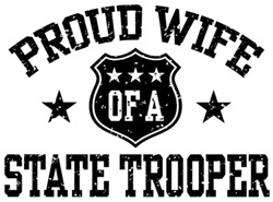 Proud Wife of a State Trooper t-shirts