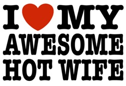 I Love My Awesome Hot Wife t-shirts