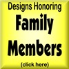 DESIGNS HONORING FAMILY MEMBERS