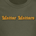 Matter Matters