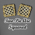 Two Pie Are Squared - 2 Pi R Squared T-Shirts will send any math geek into a fit or snorting good laughter.  Show your math geek humor with this great t-shirt.