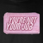 You're Not Your Job