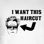 My New Haircut T-Shirt