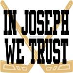 In Joseph We Trust