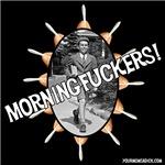 Morning Fuckers!
