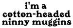 Ninny Muggins 1