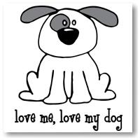 Love Me. Love My Dog