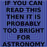 Too Bright For Astronomy