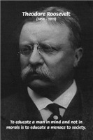 Theodore (Teddy) Roosevelt: Education, Mind, Moral