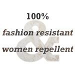 Fashion Resistant, Women Repellent