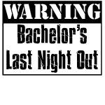 Warning Bachelor's Last Night Out