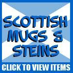 Scottish Steins, Mugs and Shotglasses