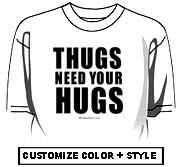 Thugs need your hugs