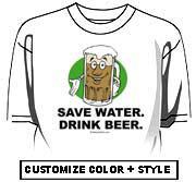 Save water. Drink Beer.