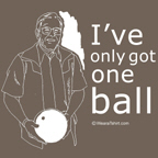 i've only got one ball