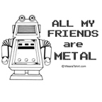 all my friends are metal