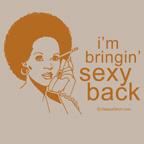 i'm bringin sexy back