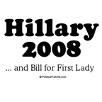 Hillary 2008 / and Bill for First Lady