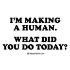 I'm making a human.