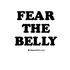 Fear the belly