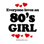 Everyone loves an 80's girl