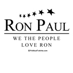 Ron Paul 2008: We the people love Ron