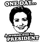 One day a woman will be president