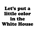 Let's put a little color in the White House