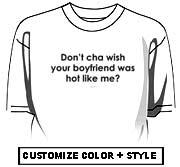 Don't cha wish your boyfriend was hot like me?