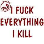 I Fuck Everything I Kill