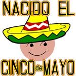 NACIDO el (Born on ) Cinco de Mayo