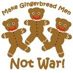Make Gingerbread Men Not War