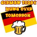 German Today, Hung Over Tomorrow