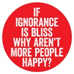 If ignorance is bliss, why aren't more