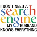 I don't need a search engine - Husband