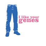 I like your genes (2 designs - mens & womens)
