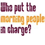 Who put the moring people in charge?