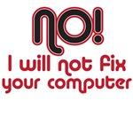 No! I won't fix your computer
