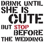 drink until she is cute