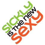 sickly is the new sexy