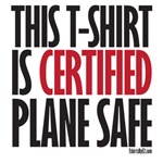 This T-shirt is Certified Plane Safe