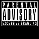 Parental Advisory - Excessive Brawling