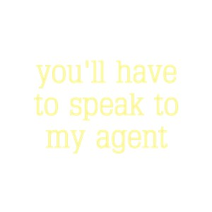Speak To My Agent